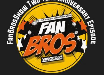 The Two Year Anniversary Episode (FanBrosShow)