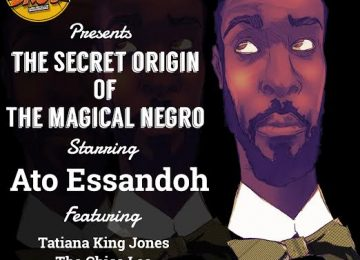 The Secret Origin Of The Magical Negro Featuring Ato Essandoh