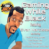 Gaming While Black Feat. Evan Narcisse