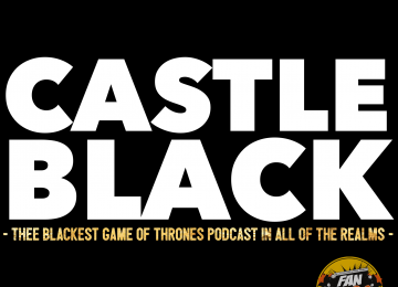 "Castle Black – ""The Dragon and The Wolf"" (Game Of Thrones Podcast)"