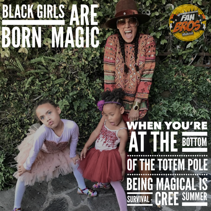 ba26c4fd997 Black Girls Are Born Magic Feat. Cree Summer (FanBrosShow) - For All ...
