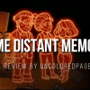 A Memorable Experience - Some Distant Memory Review
