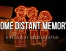 A Memorable Experience – Some Distant Memory Review